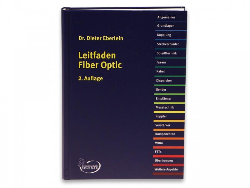 Dr. Dieter Eberlein: Leitfaden Fiber Optic