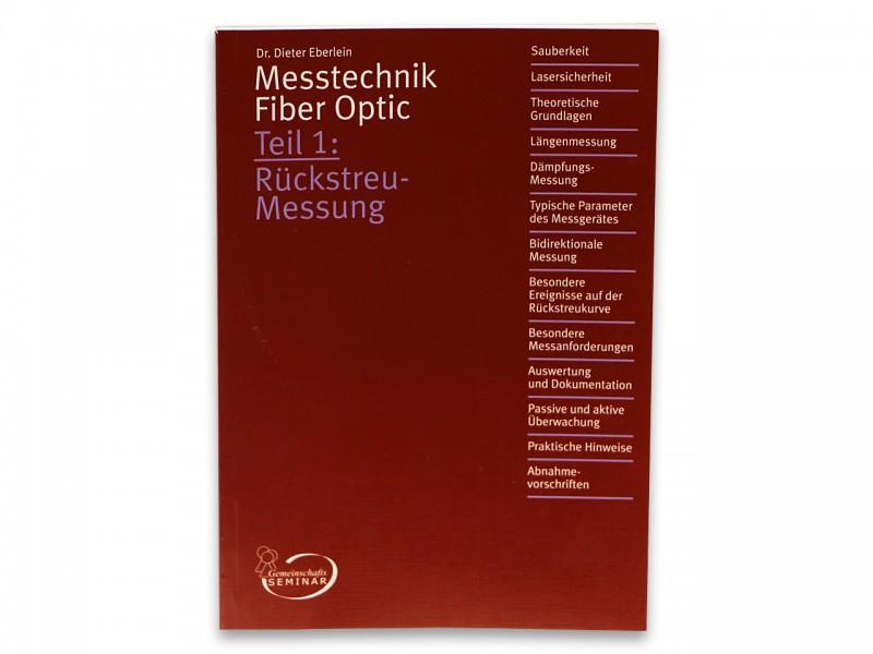 Dr. Dieter Eberlein: Messtechnik Fiber Optic Teil 1 Rückstreumessung