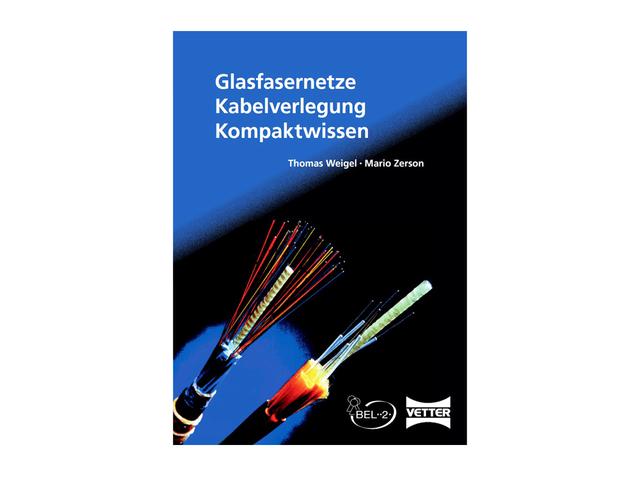 Glasfasernetze - Kabelverlegung - Kompaktwissen