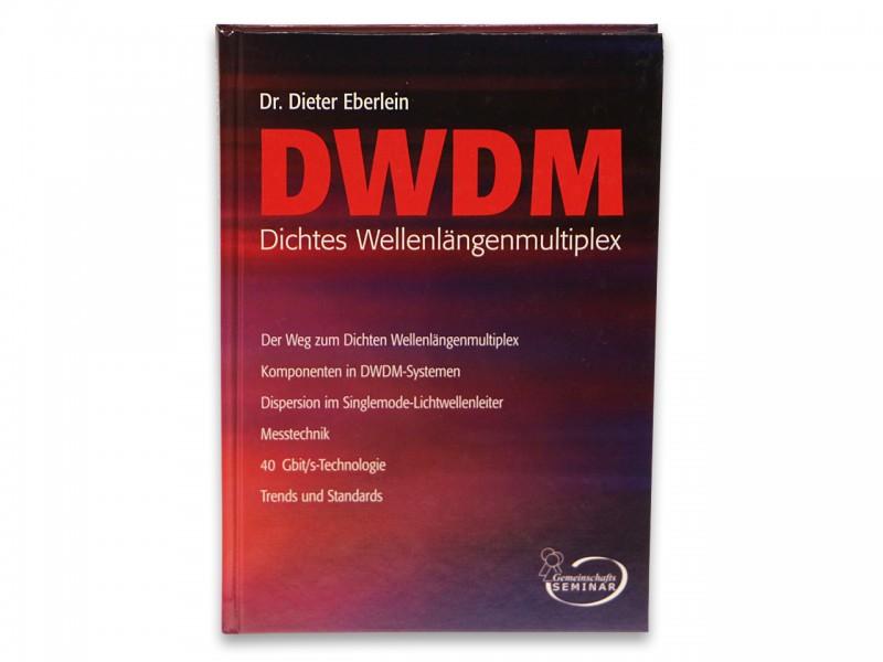 Dr. Dieter Eberlein: DWDM - dichtes Wellenlängenmultiplex