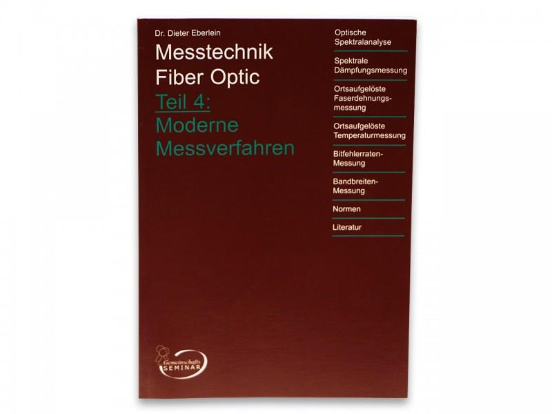 Dr. Dieter Eberlein: Messtechnik Fiber Optic Teil 4 Moderne Messverfahren