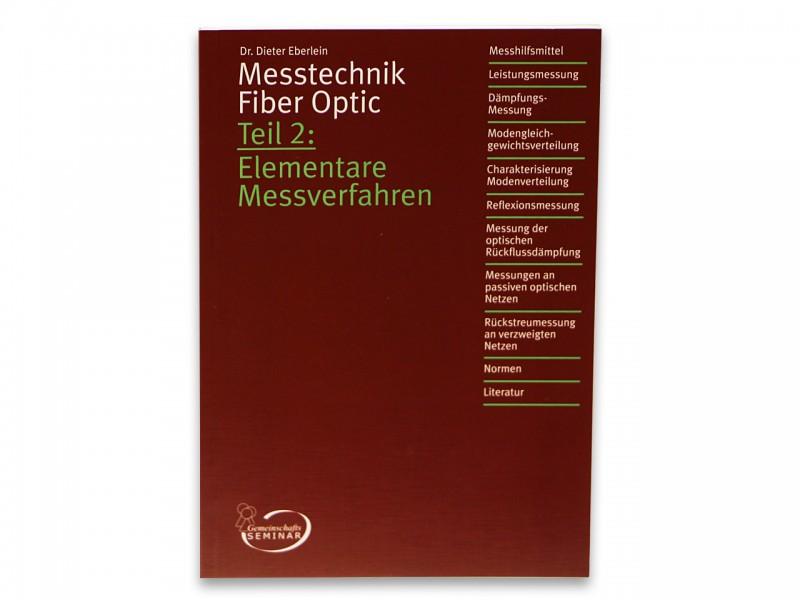 Dr. Dieter Eberlein: Messtechnik Fiber Optic Teil 2 Elementare Messverfahren